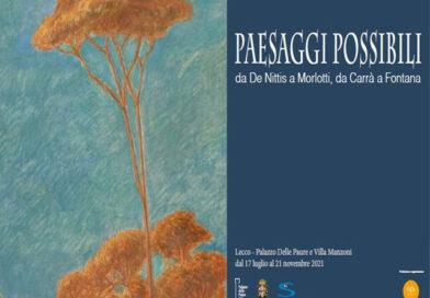 Lecco: Paesaggi Possibili. Da De Nittis a Morlotti, da Carrà a Fontana – fino al 21 novembre